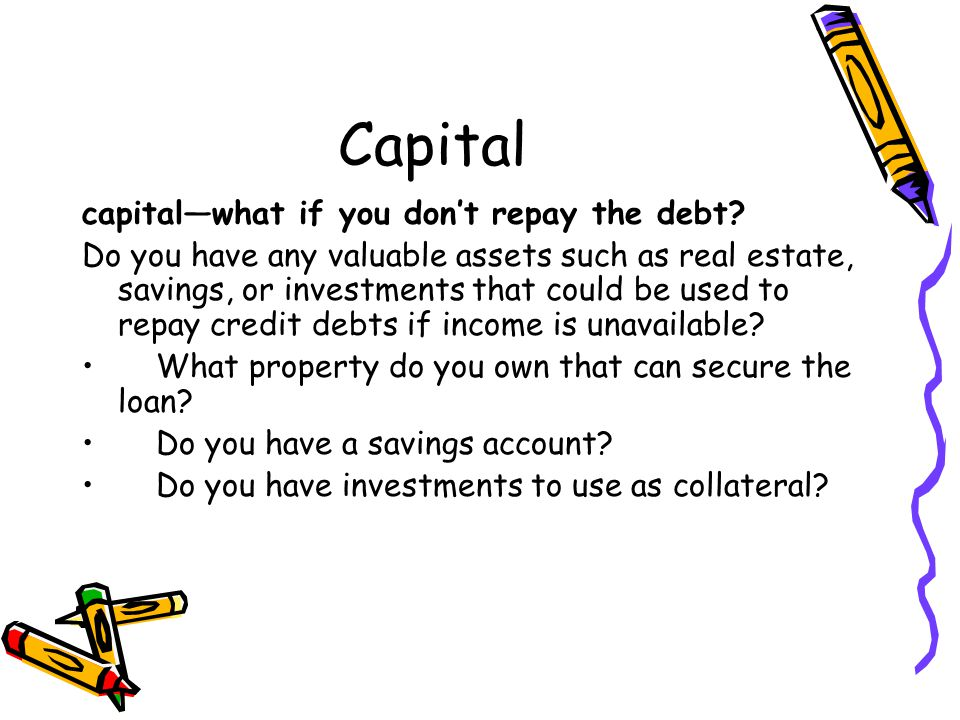 Capital capital—what if you don't repay the debt