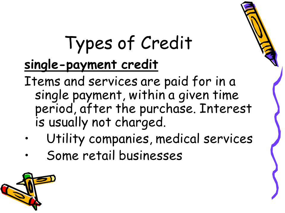 Types of Credit single-payment credit