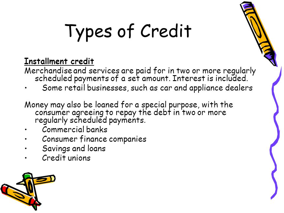 Types of Credit Installment credit