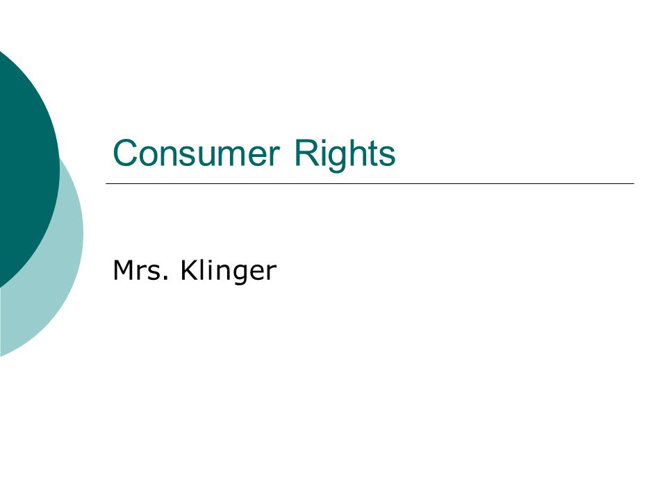 Consumer Rights Mrs. Klinger