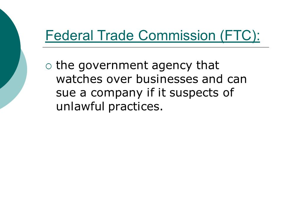 Federal Trade Commission (FTC):