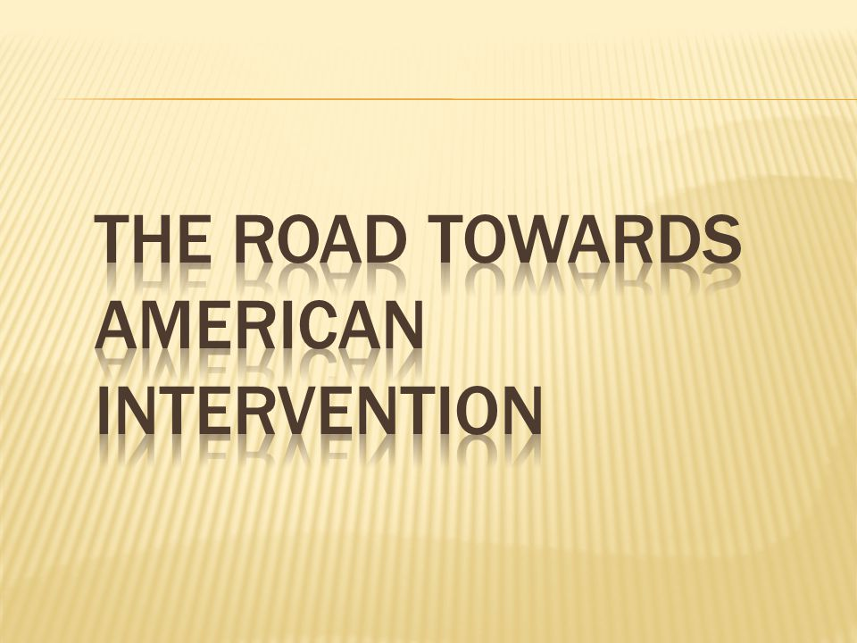 The Road Towards American Intervention