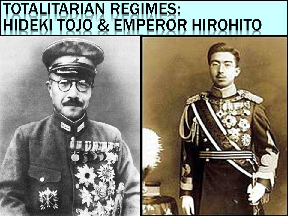 Totalitarian Regimes: Hideki Tojo & Emperor Hirohito