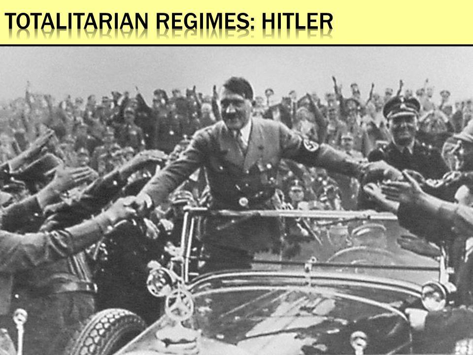 Totalitarian Regimes: Hitler