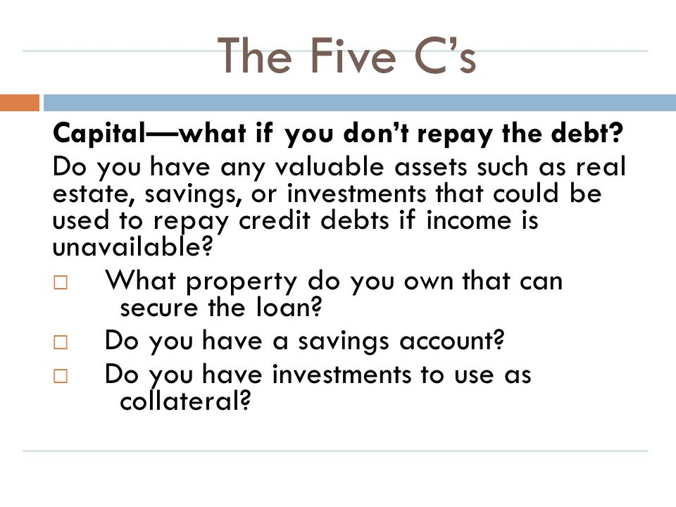 The Five C's Capital—what if you don't repay the debt