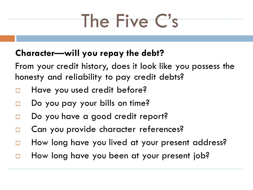 The Five C's Character—will you repay the debt