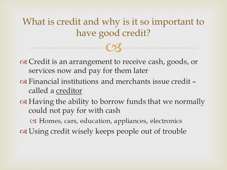 What is credit and why is it so important to have good credit