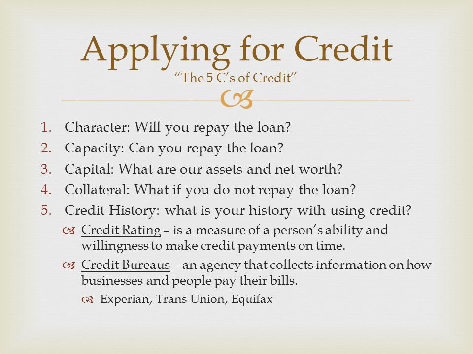 Applying for Credit The 5 C's of Credit