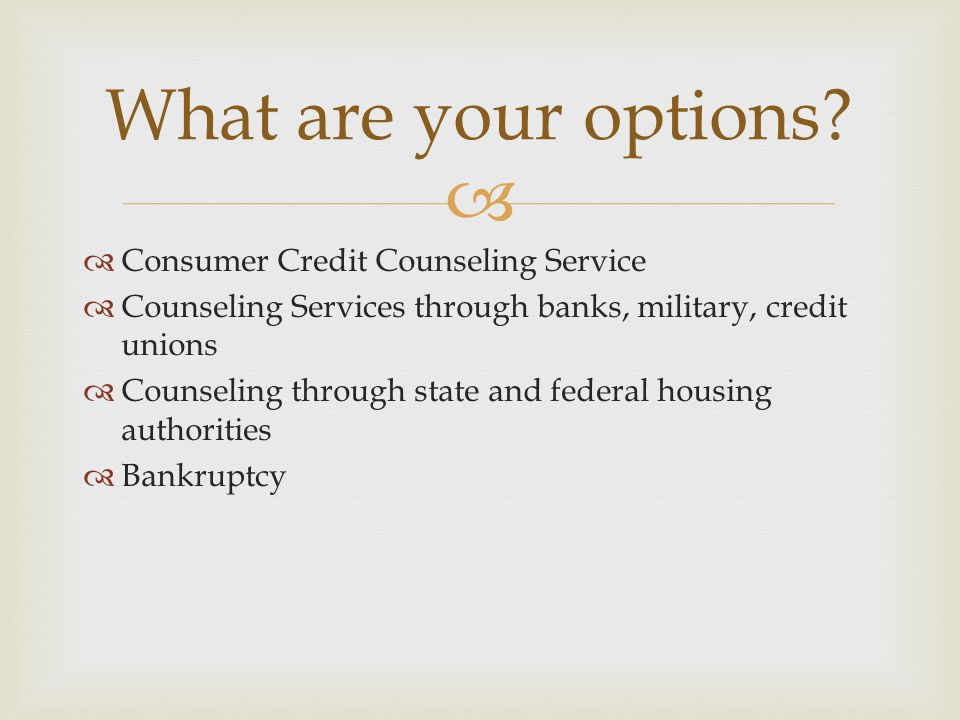 What are your options Consumer Credit Counseling Service