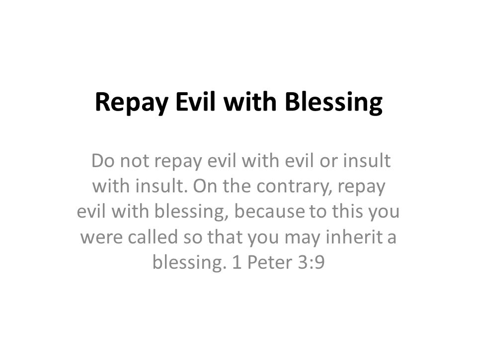 Repay Evil with Blessing