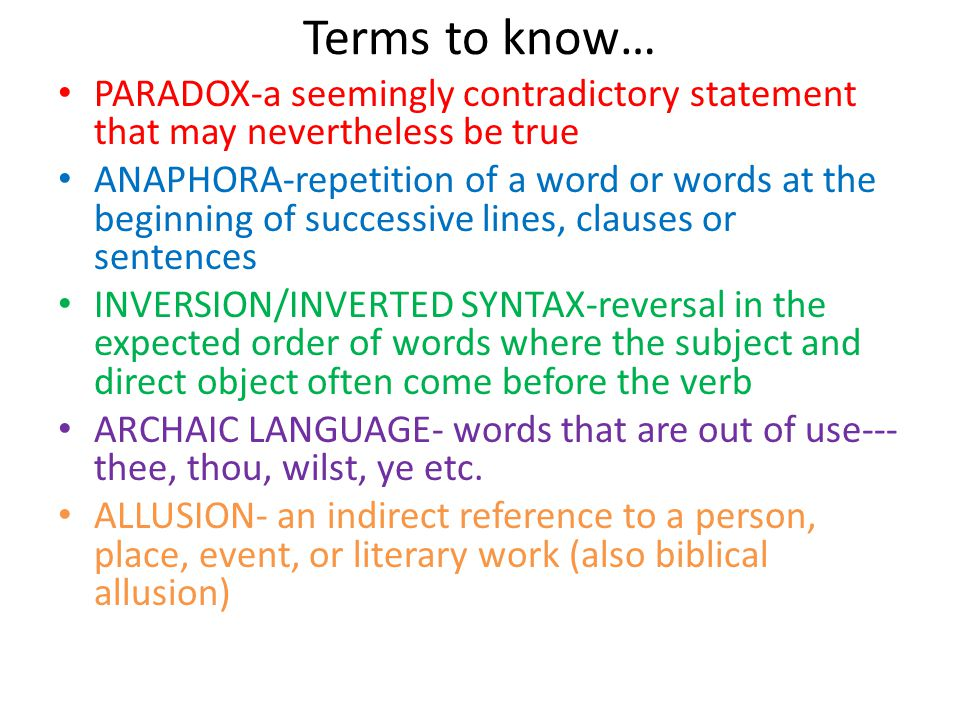 Terms to know… PARADOX-a seemingly contradictory statement that may nevertheless be true.