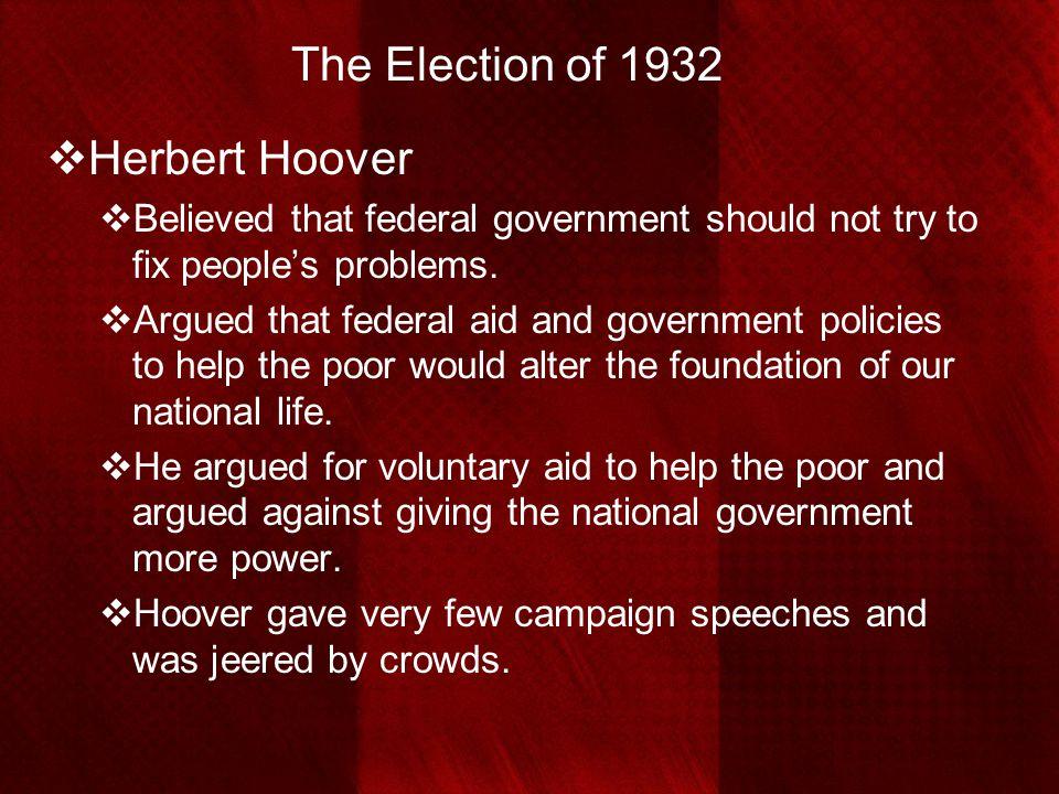 The Election of 1932 Herbert Hoover