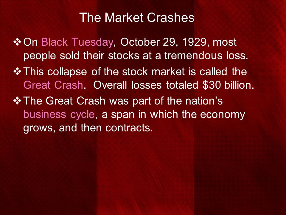 The Market Crashes On Black Tuesday, October 29, 1929, most people sold their stocks at a tremendous loss.
