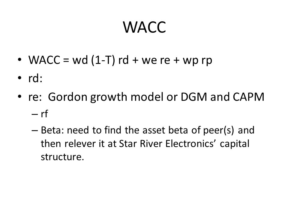 WACC WACC = wd (1-T) rd + we re + wp rp rd: