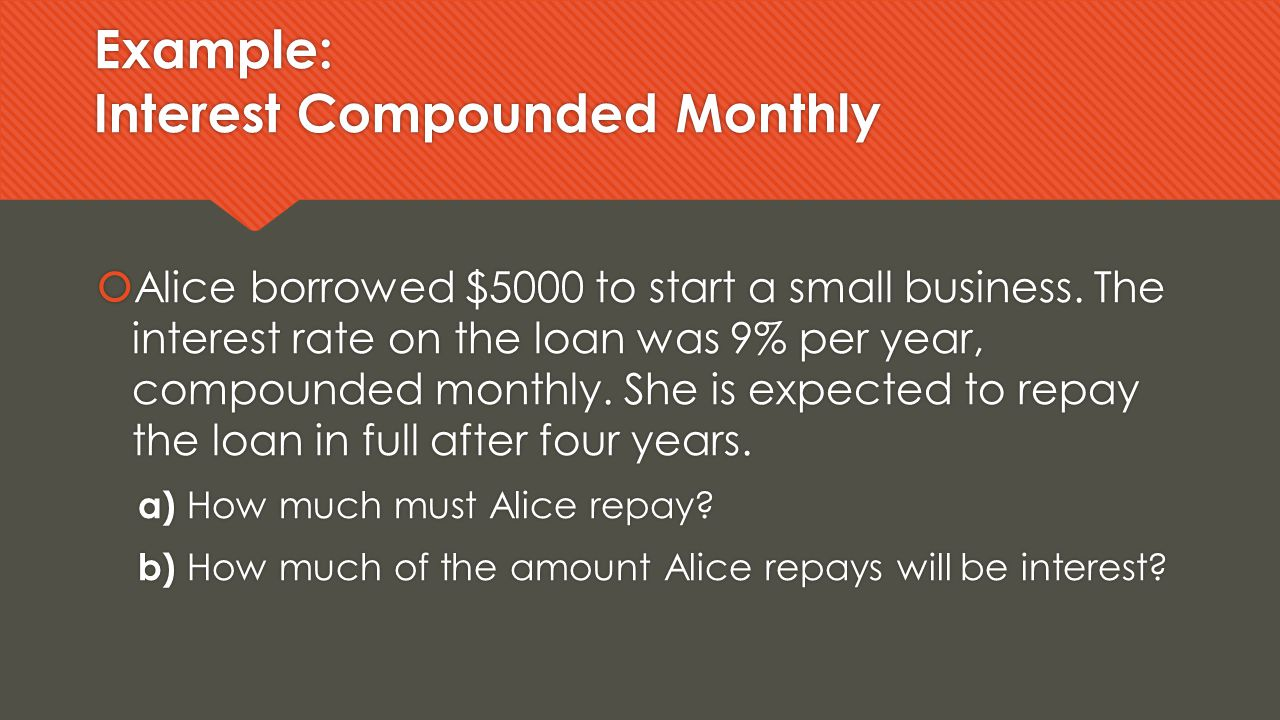 Example: Interest Compounded Monthly