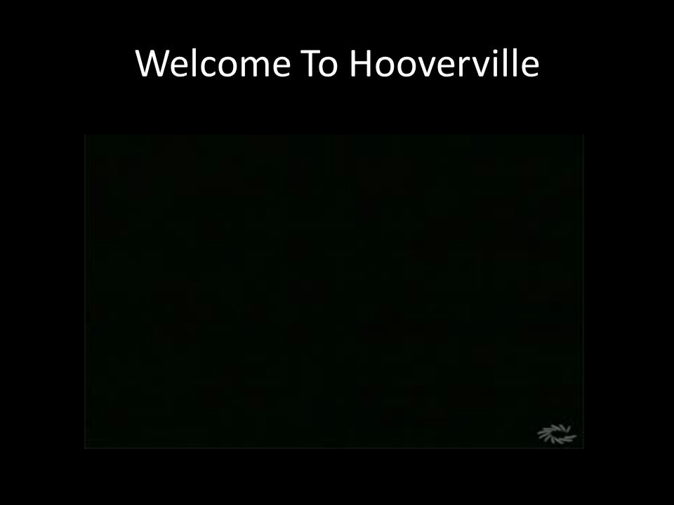 Welcome To Hooverville