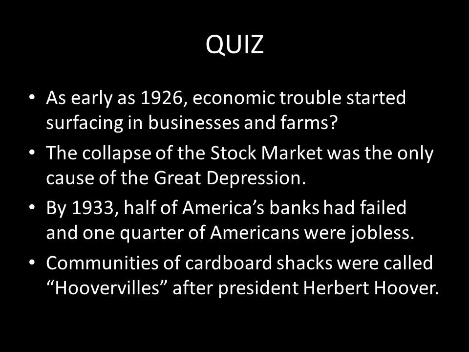 QUIZ As early as 1926, economic trouble started surfacing in businesses and farms