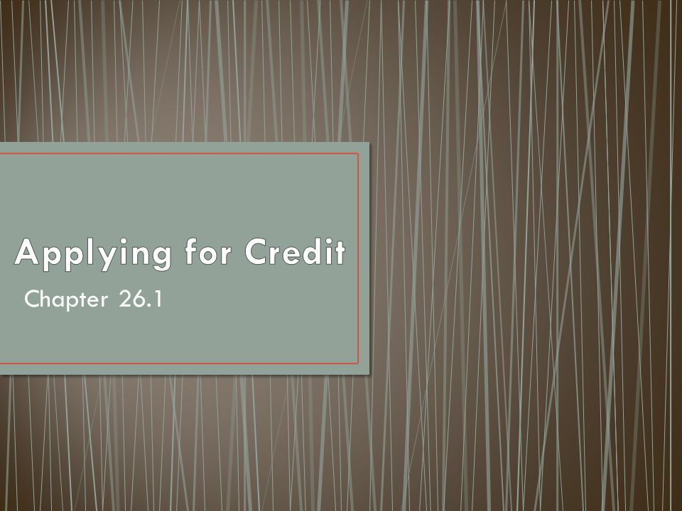 Applying for Credit Chapter 26.1