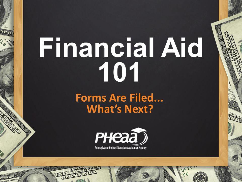 Financial Aid 101 Forms Are Filed... What's Next