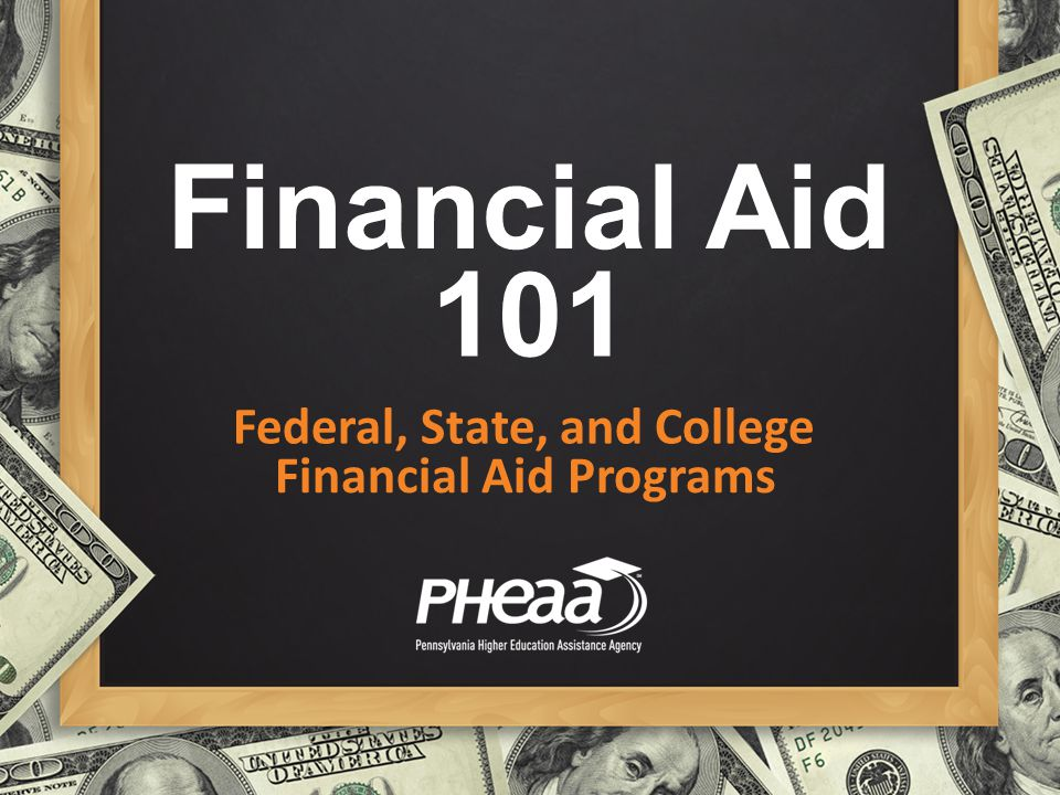 Federal, State, and College Financial Aid Programs