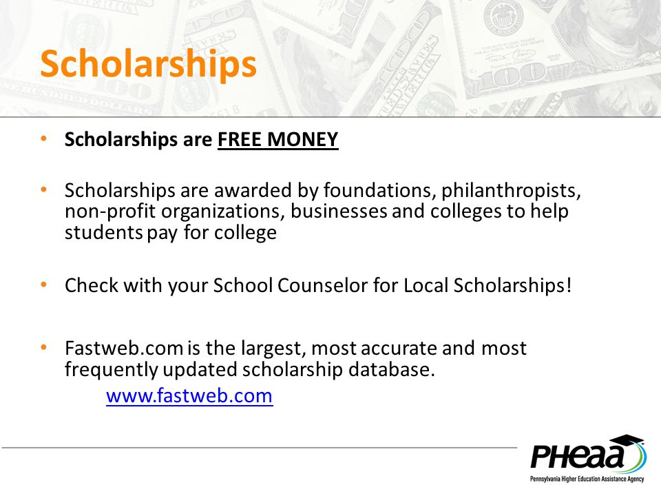 Scholarships Scholarships are FREE MONEY