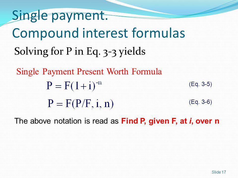 Single payment. Compound interest formulas