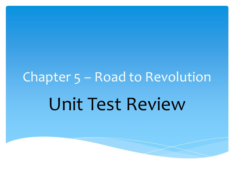 Chapter 5 – Road to Revolution
