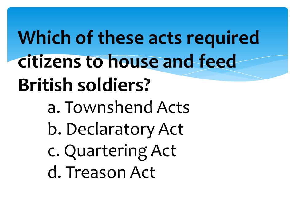 Which of these acts required citizens to house and feed British soldiers.