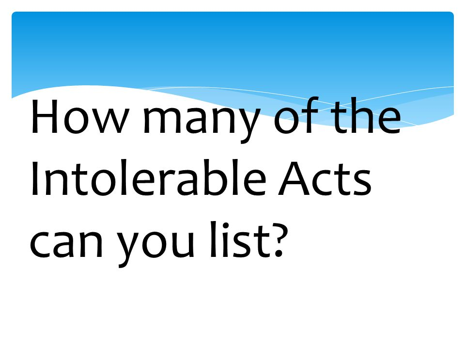 How many of the Intolerable Acts can you list
