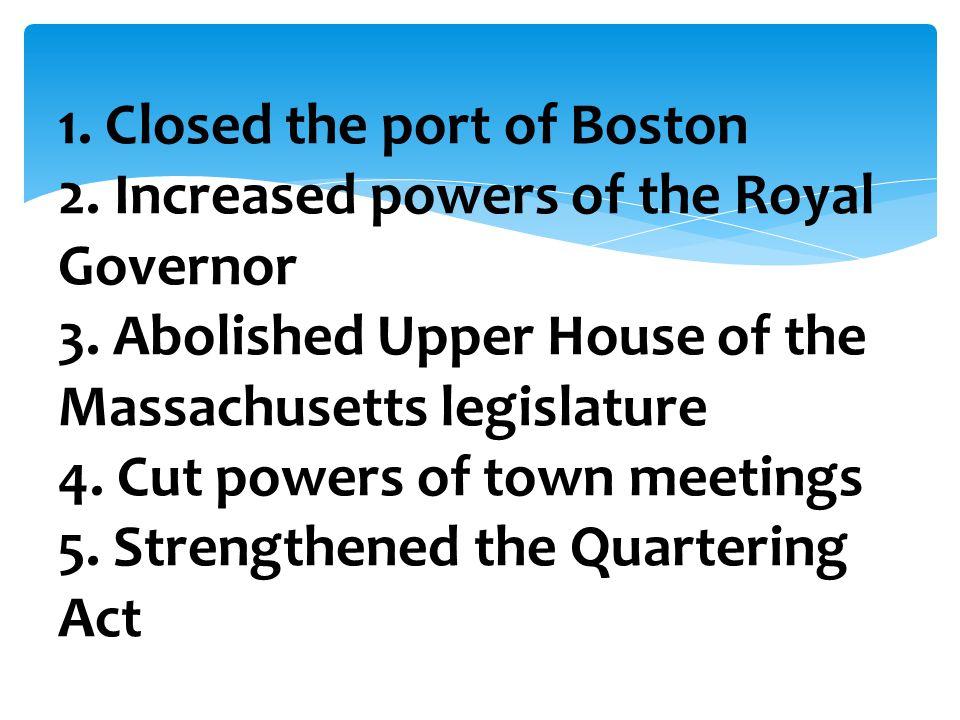 1. Closed the port of Boston 2