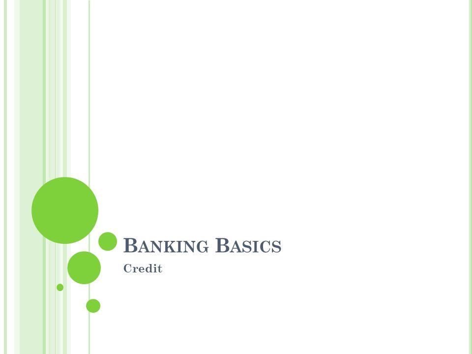 Banking Basics Standards 1e 2c 3l 6a,b 8a,e Credit