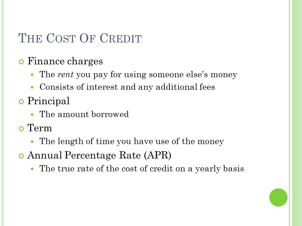 The Cost Of Credit Finance charges Principal Term