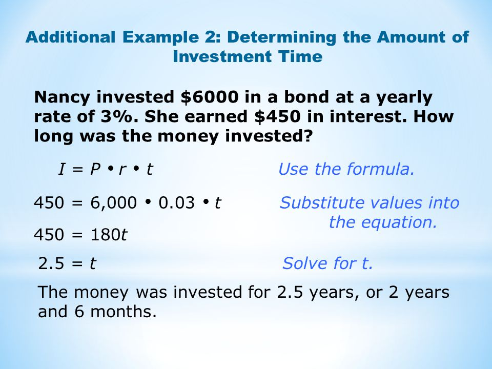 Additional Example 2: Determining the Amount of Investment Time