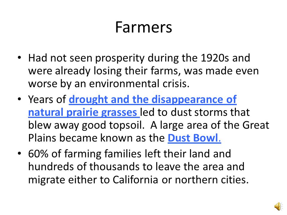 Farmers Had not seen prosperity during the 1920s and were already losing their farms, was made even worse by an environmental crisis.