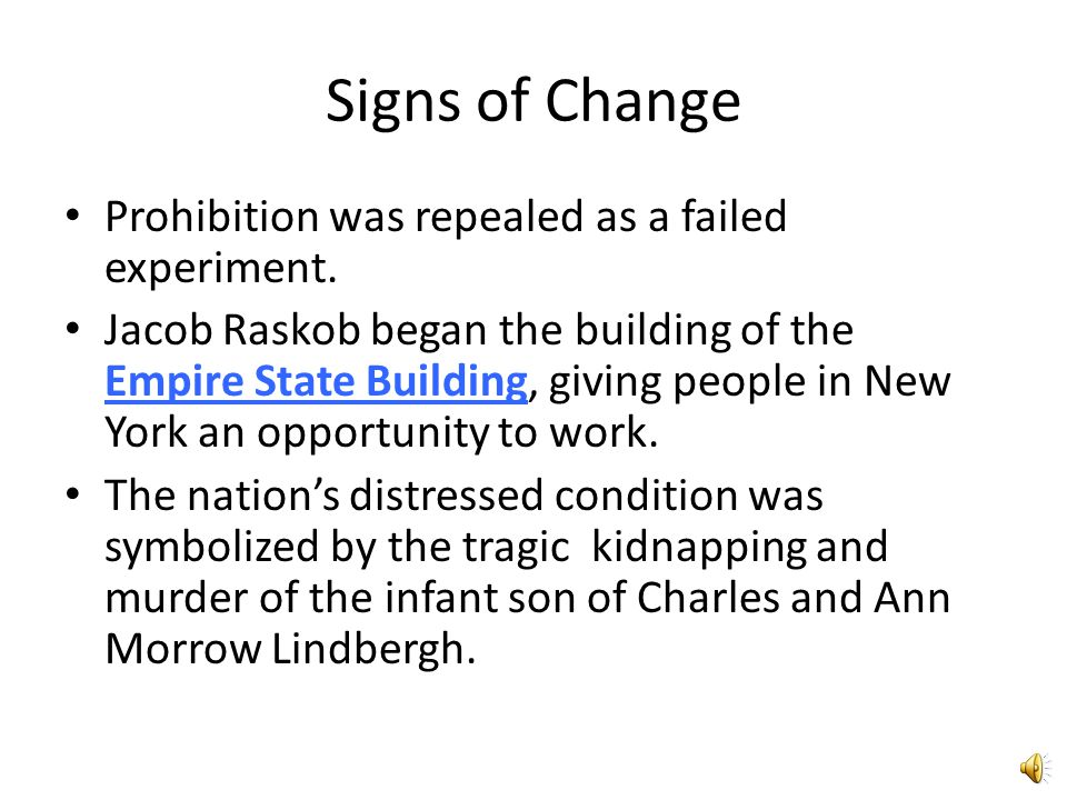 Signs of Change Prohibition was repealed as a failed experiment.