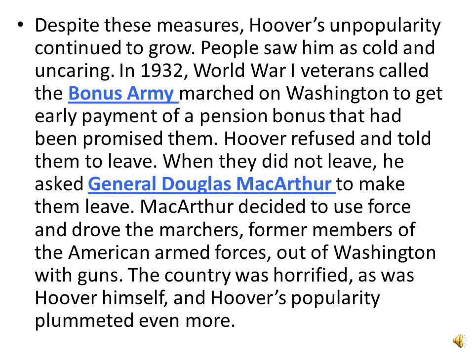 Despite these measures, Hoover's unpopularity continued to grow