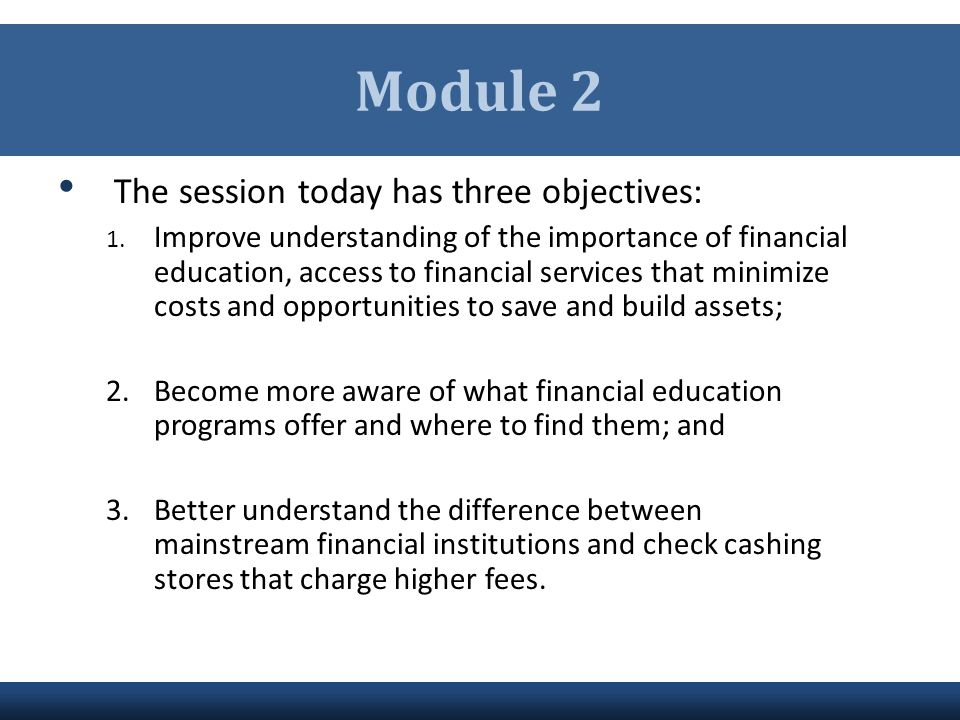Module 2 The session today has three objectives: