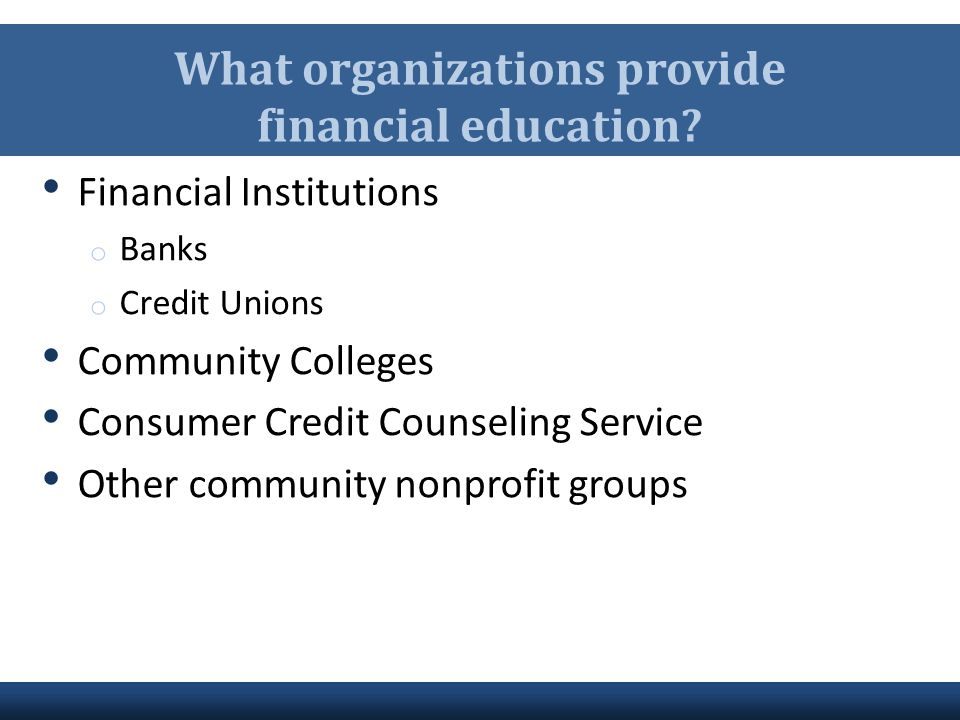 What organizations provide financial education