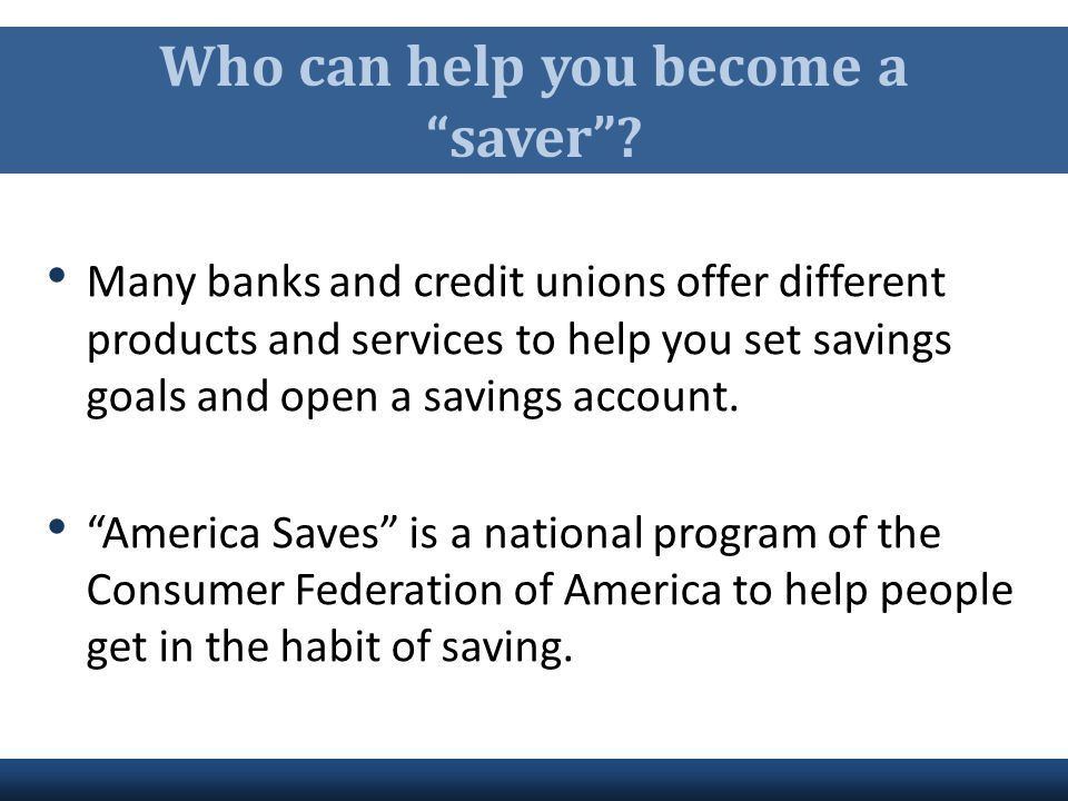 Who can help you become a saver
