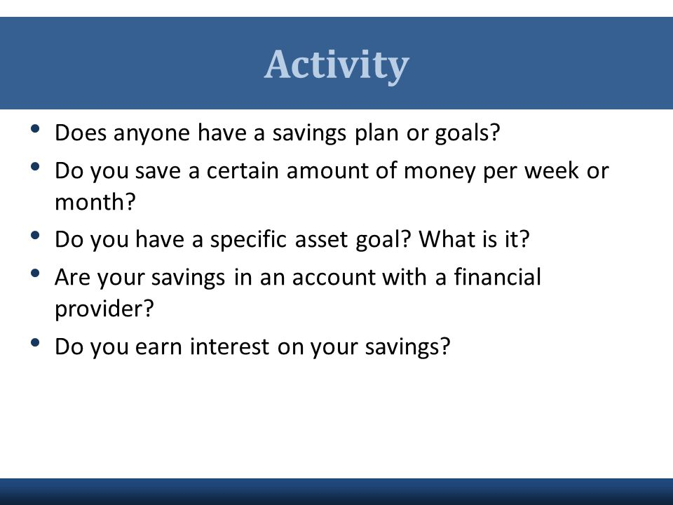 Activity Does anyone have a savings plan or goals