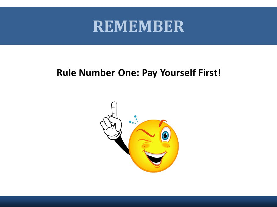 Rule Number One: Pay Yourself First!