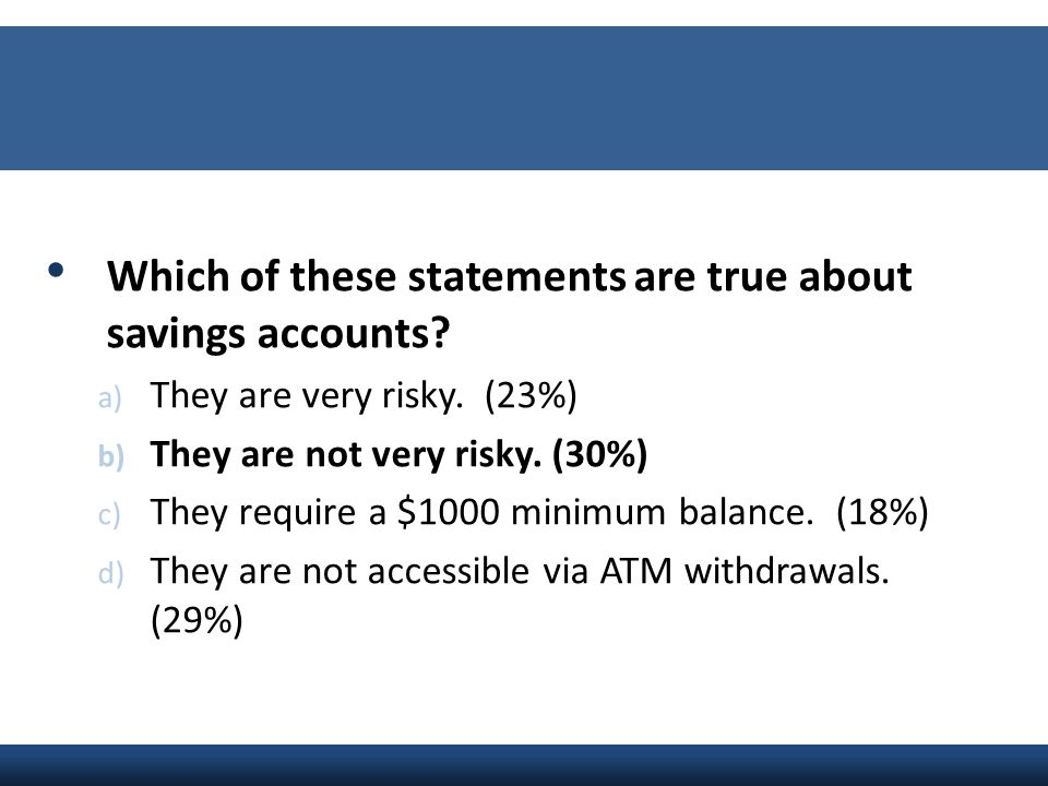 Which of these statements are true about savings accounts
