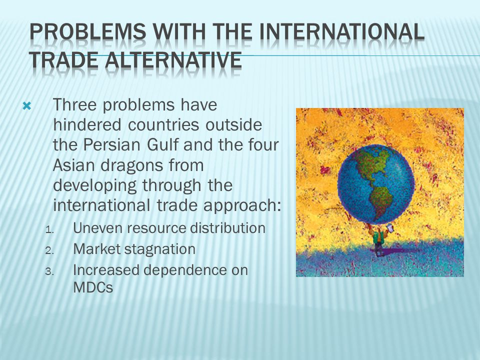 Problems with the International Trade Alternative