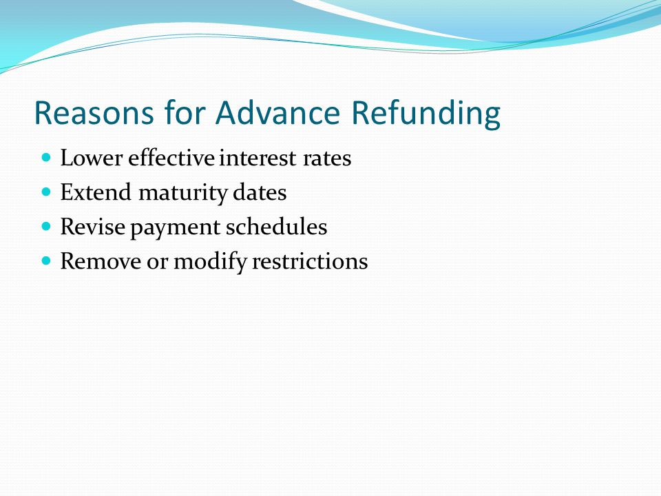 Reasons for Advance Refunding