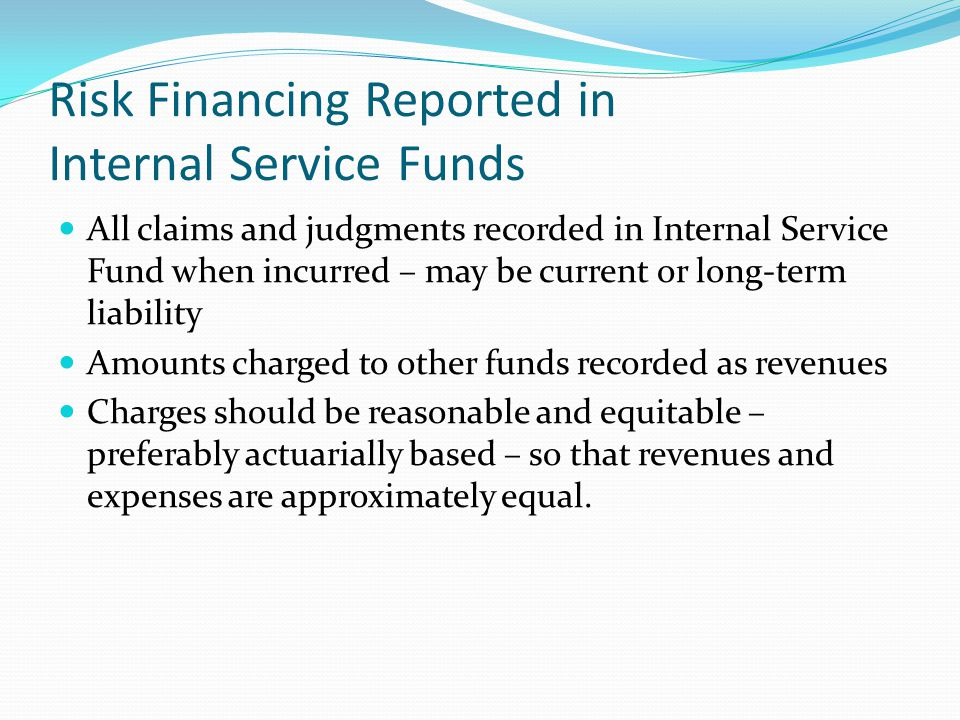 Risk Financing Reported in Internal Service Funds