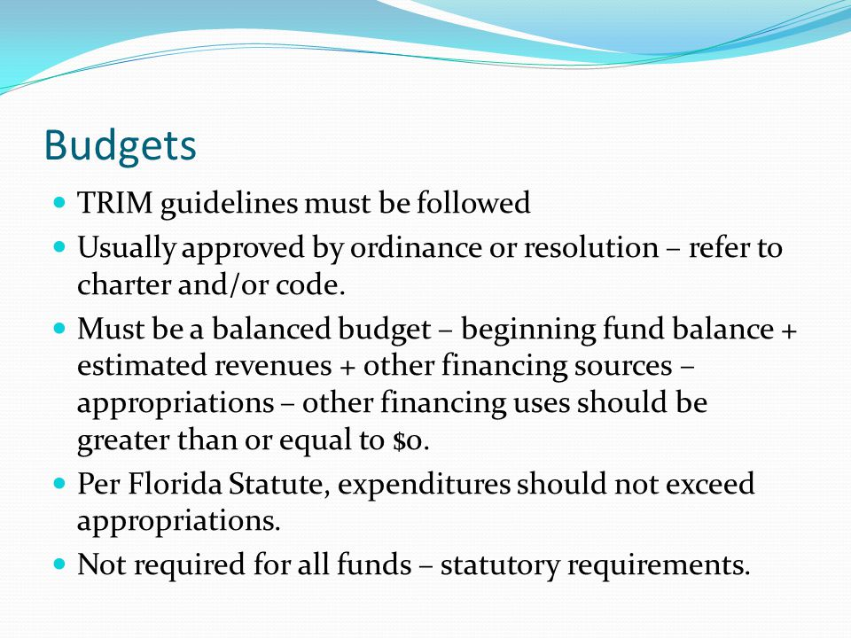 Budgets TRIM guidelines must be followed