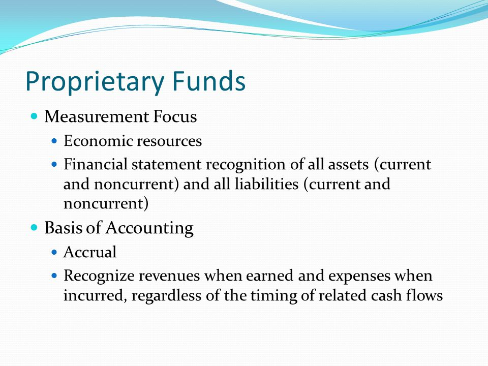 Proprietary Funds Measurement Focus Basis of Accounting
