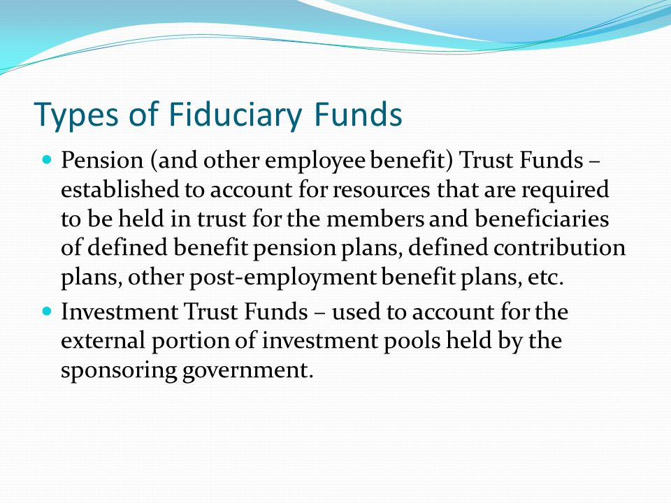 Types of Fiduciary Funds