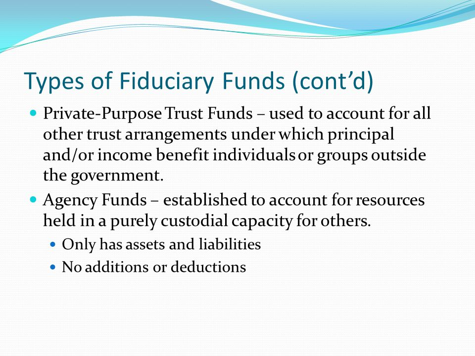 Types of Fiduciary Funds (cont'd)