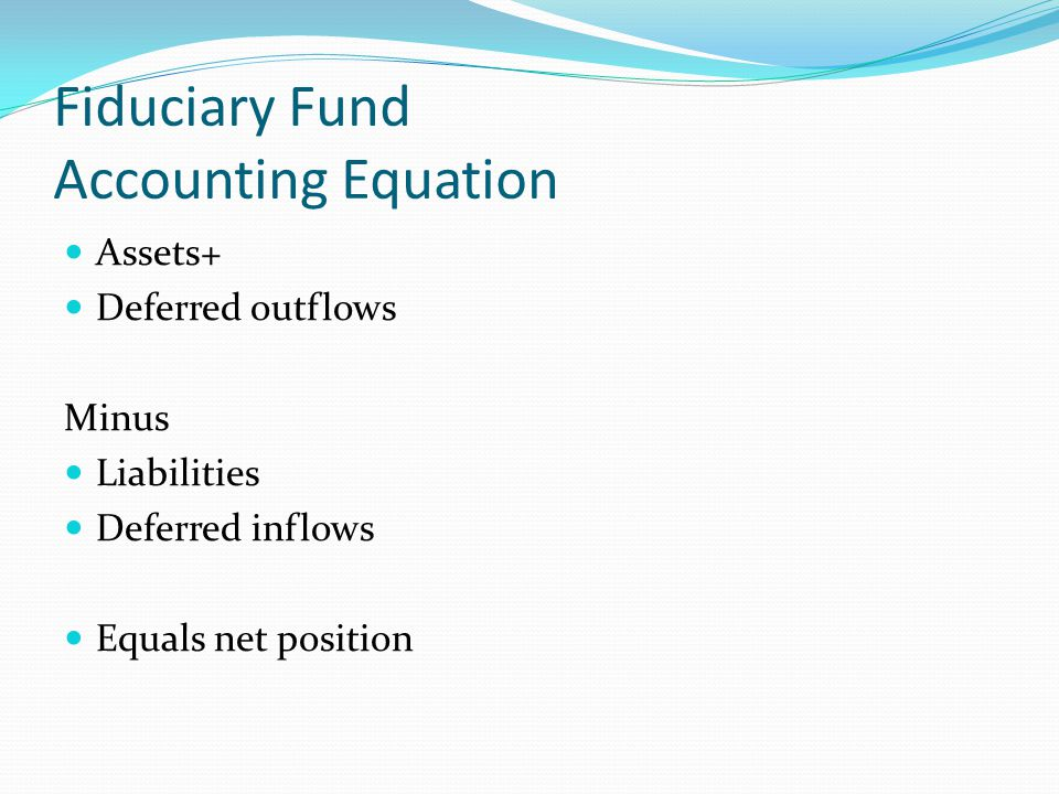 Fiduciary Fund Accounting Equation